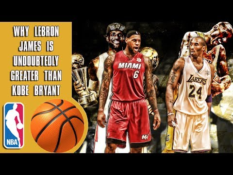 Why Lebron James is undoubtedly greater than Kobe Bryant