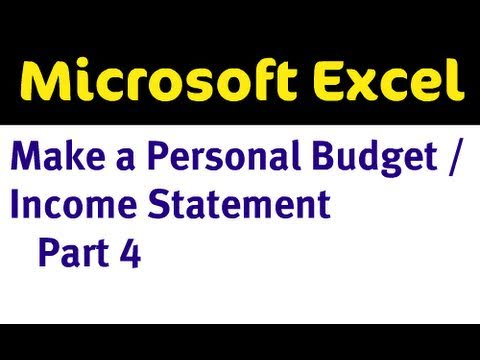 Use Excel to Make a Personal Budget / Income Statement Part 4 of 4