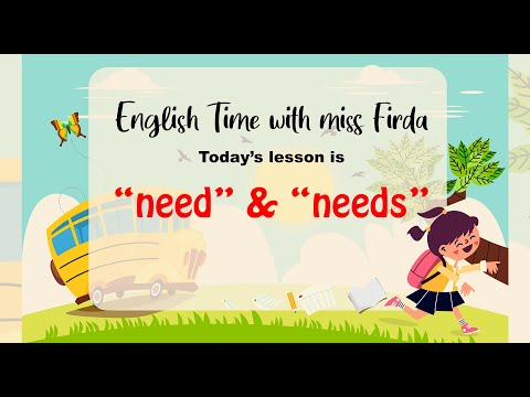 "ENGLISH GRAMMAR - ""need"" and ""needs"""