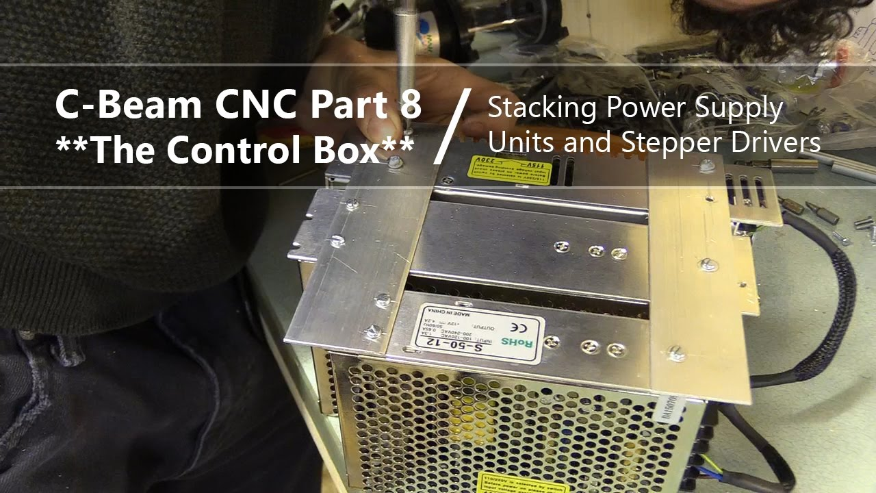 8 Stacking Power Supply Units And Stepper Drivers Cnc Control Pm 727m Electrical Wiring Part 2 Youtube Box
