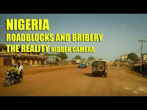 Nigeria roadblocks and bribery - The reality (Hidden Camera)