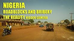 Nigeria ROADBLOCKS and BRIBERY - The reality (Hidden Cam) epic 3 year Africa circumnavigation 22/53