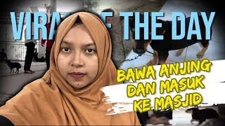 VIRAL OF THE DAY: Wanita Teriak-teriak dan Bawa Anjing ke Masjid, Polisi Periksa Kejiwaannya