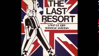 The Last Resort - A Way of Life: Skinhead Anthems (Full Album)