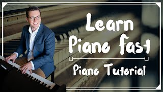 Learn Piano FAST - I Show You the SECRET to Learning Piano