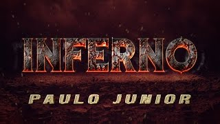O Inferno - Paulo Junior