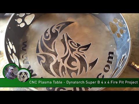 CNC Plasma Table - Dynatorch Super B 4 x 4 Fire Pit Project