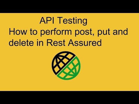 How to Perform Post, Delete, Put Method in Rest Assured- API Testing-