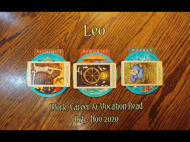 LEO: WORK, CAREER & VOCATION READ OCT + NOV 2020 = ALCHEMIST+HEDONIST+MOTHER ARCHETYPES