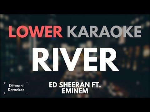 Ed Sheeran ft. Eminem - River (LOWER KEY Karaoke/Instrumental)