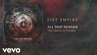 All That Remains - Fiat Empire (audio) YouTube Videos