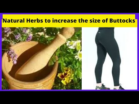 how to increase buttocks quickly without surgery 😜10 natural herbs to increase the size of buttocks