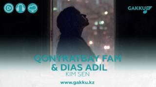 Qonyratbay Fam ft. Dias Adil - Kim sen (audio)