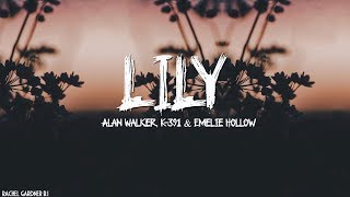 Alan Walker, K-391 & Emelie Hollow - Lily (Lyrics)