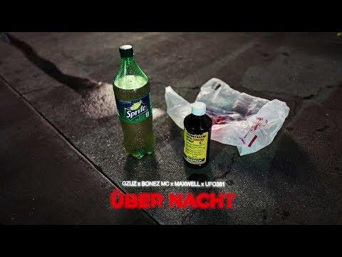 Gzuz feat. Bonez MC, Maxwell & Ufo361 - Über Nacht
