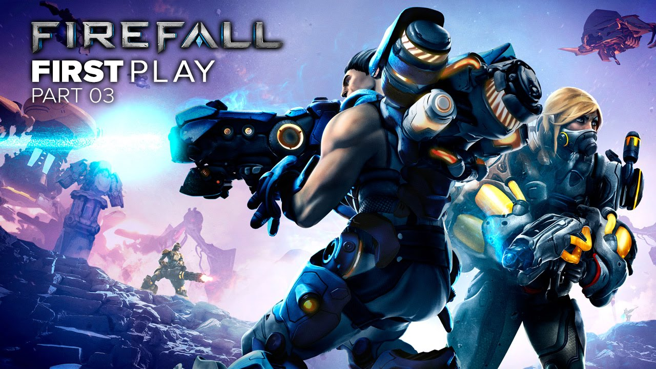 First Play: Firefall - Part 03