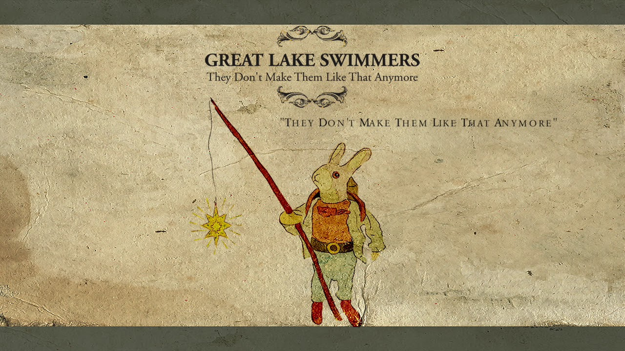 great-lake-swimmers-they-don-t-make-them-like-that-anymore-audio-greatlakeswimmers