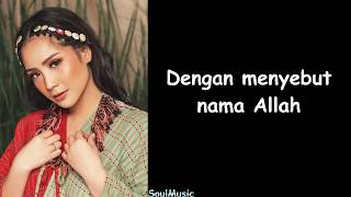 Nagita Slavina  Dengan Menyebut Nama Allah (Lyrics)