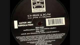 Chris & Kai - Suffocation (The Relentless Dub)
