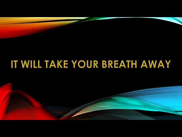 It Will Take Your Breath Away - Pastor Chris Sowards - 3/11/20