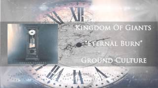 Watch Kingdom Of Giants Eternal Burn video