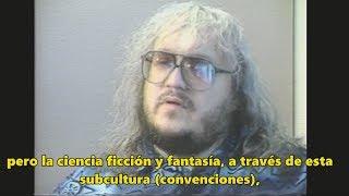 George R.R. Martin  (1991) Entrevista Subtitulada español