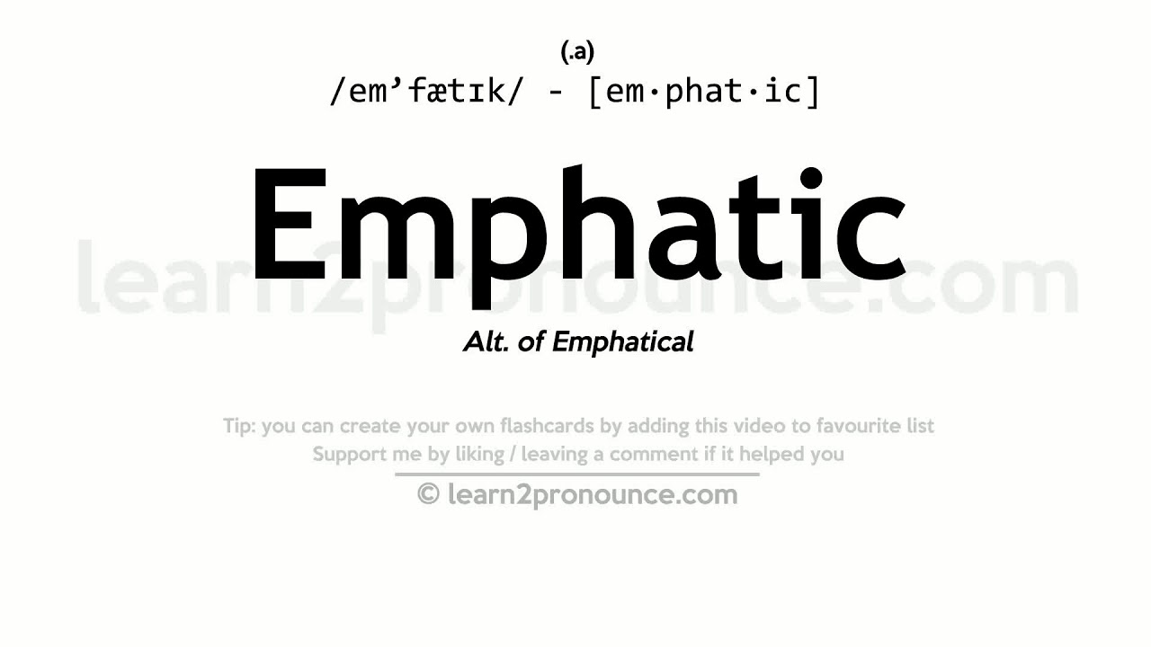 Emphatic Pronunciation And Definition