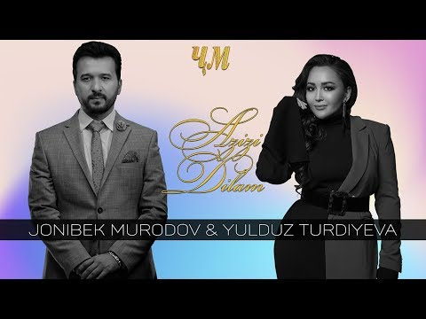 Jonibek Murodov & Yulduz Turdiyeva - Azizi Dilam 2020 (Music Version)