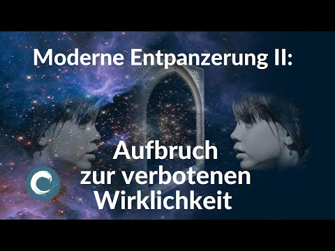Moderne Entpanzerung II: Aufbruch zur verbotenen Wirklichkeit