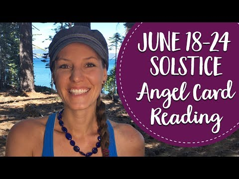 June Solstice Angel Card Reading - June 18-24