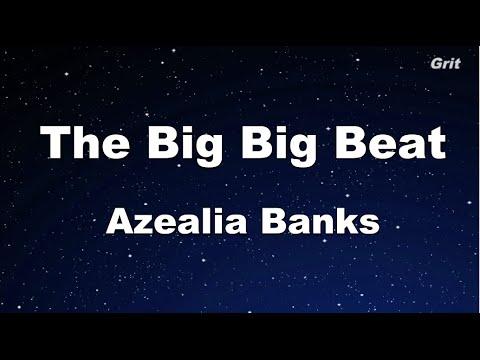 The Big Big Beat - Azealia Banks Karaoke 【With Guide Melody】 Instrumental