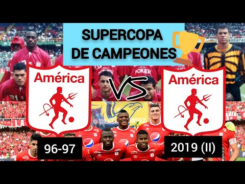 SUPERCOPA DE CAMPEONES: AMÉRICA 2019 (II) VS AMÉRICA 96-97