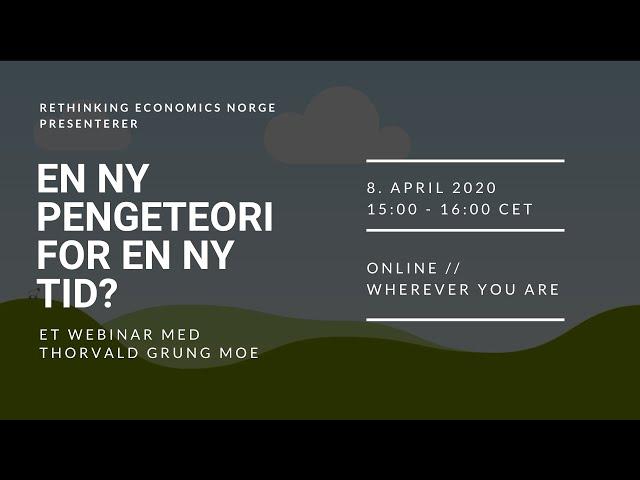 Webinar - Ny pengeteori for en ny tid? Med Thorvald Grung Moe