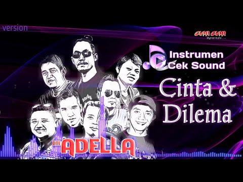 OM ADELLA - CINTA DAN DILEMA ( Instrumen ) Version