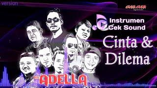 OM ADELLA - CINTA DAN DILEMA version