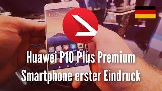 Huawei P10 Plus Premium Smartphone erster Eindruck
