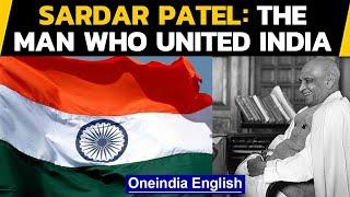 Sardar Patel: Why is his birthday celebrated as Ekta Diwas? | Oneindia News