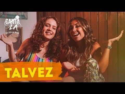 "Thalita Meneghim e Carol Biazin cantam ""Talvez""  Canta Lá Na Casa de Praia  Música Multishow"