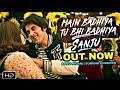 Sanju Song Badhiya out now | Sunidhi Chauhan | Sonu Nigam | Ranbir Kapoor | Sonam Kapoor, Sanju Song
