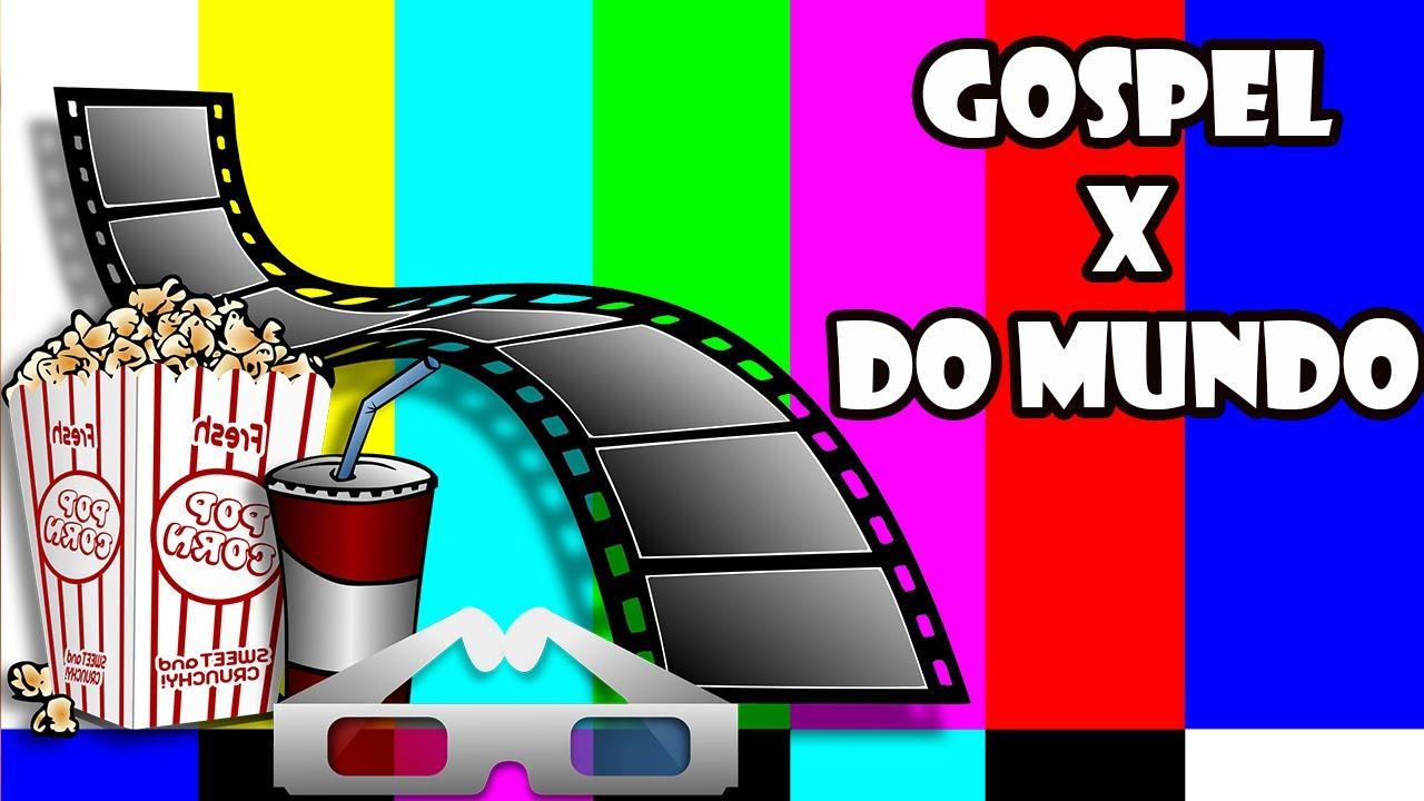 FILME  DO MUNDO x FILME GOSPEL. Um cristão pode ver os dois?