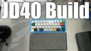 JD40 build (edited version)