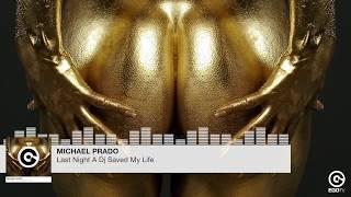 MICHAEL PRADO - Last Night A Dj Saved My Life