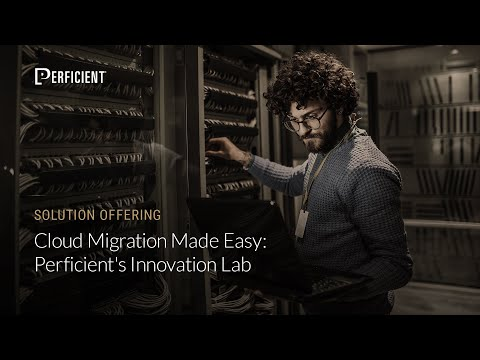 Cloud Migration Made Easy: Perficient's Innovation Lab