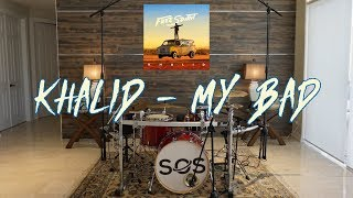 "Khalid - My Bad (Drum Cover - New Album ""Free Spirit"") Video"