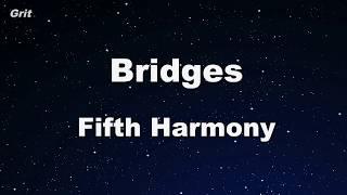 Bridges - Fifth Harmony Karaoke 【No Guide Melody】 Instrumental