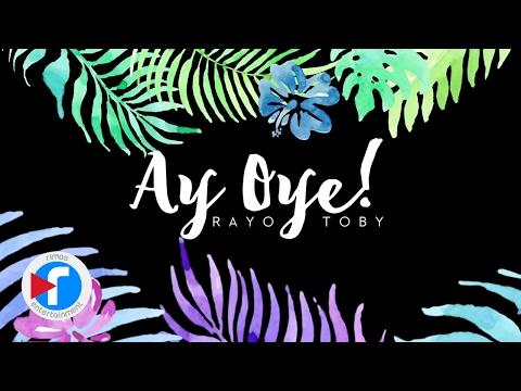 Ay Oye! - Rayo y Toby (Video Letra)