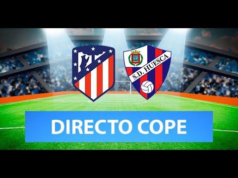 (SOLO AUDIO) Directo del Atlético de Madrid 2-0 Huesca en Tiempo de Juego COPE