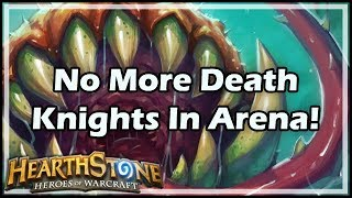 [Hearthstone] No More Death Knights In Arena!