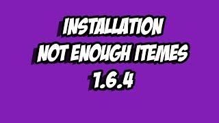 [FR]Comment installer Not Enough Items[1.6.4]
