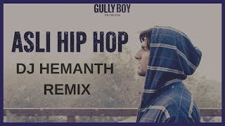 Gully Boy | Asli Hip Hop (Remix) | DJ HEMANTH REMIX | Ranveer Singh |Alia Bhatt |Apna Time Ayega